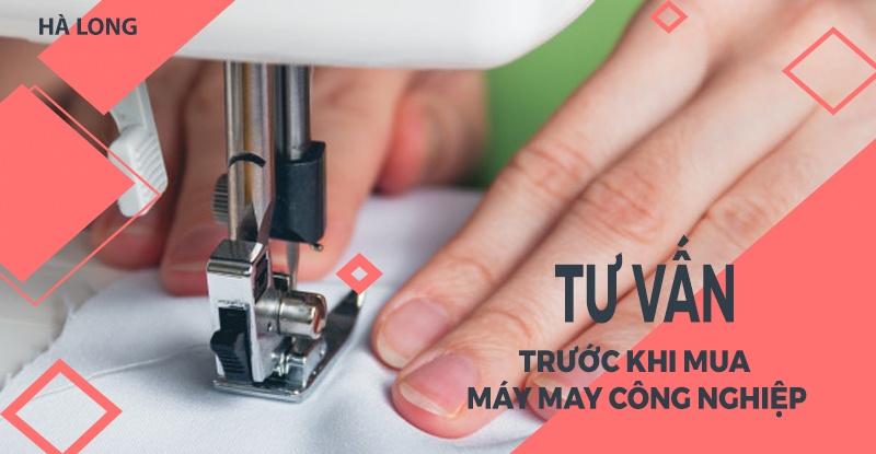 may-may-cong-nghiep-va-ly-do-ban-can-duoc-tu-van-truoc-khi-mua (3)